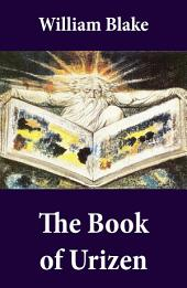 The Book of Urizen (Illuminated Manuscript with the Original Illustrations of William Blake)
