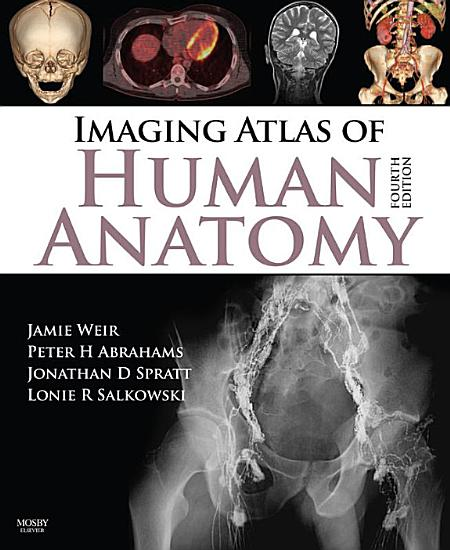 Imaging Atlas of Human Anatomy E Book PDF