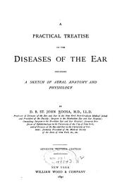 A Practical Treatise on the Diseases of the Ear: Including a Sketch of Aural Anatomy and Physiology