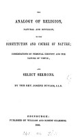 The analogy of religion  natural and revealed  to the constitution and course of nature   c    and select sermons PDF