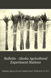 Bulletin - Alaska Agricultural Experiment Stations: Issues 1-3