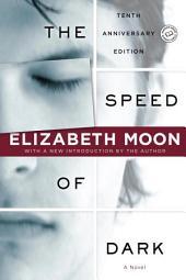 The Speed of Dark: A Novel