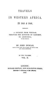 Travels in Western Africa in 1845 and 1846, Comprising a Journey from Whydah Through the Kingdom of Dahomey to Adofoodia in the Interior: Volume 2