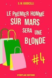 Le premier homme sur Mars sera une blonde, épisode 4