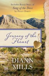 Journey of the Heart: Also includes bonus story of Song of the Dove by Peggy Darty