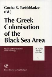 The Greek Colonisation of the Black Sea Area PDF