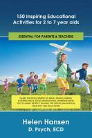 150 Inspiring Educational Activities for 2 to 7 Year Olds PDF