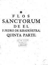 Flos sanctorum: primera [segunda, etc.] parte, en que se contienen las vidas de los santos, que pertenecen al mes de enero, y las fiestas movibles, Volumen 5