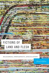 Fictions of Land and Flesh PDF
