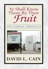 Ye Shall Know Them By Their Fruit: The Jazzrah Chronicles