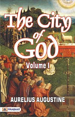 The City of God  Volume I