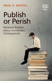 Publish or Perish: Perceived Benefits versus Unintended Consequences