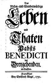 Das Ruhm- und Wunderwürdige Leben und Thaten Pabsts Benedicti des Dreyzehenden: mit Kupffern, Band 2