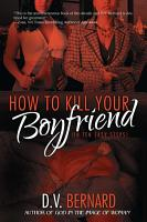 How to Kill Your Boyfriend  in 10 Easy Steps  PDF