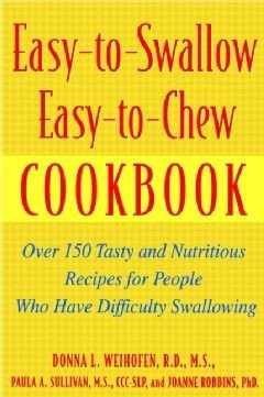 Easy to Swallow  Easy to Chew Cookbook
