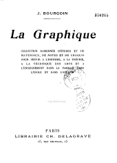 La Graphique: collection raisonnée d'études et de matériaux, de notes et de croquis pour servir à l'histoire , à la théorie, à la technique des arts et à l'enseignement dans la famille, dans l'école et dans l'atelier