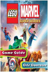 Lego Marvel Super Heroes Game Guide