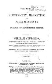 The Annals of Electricity, Magnetism, and Chemistry; and Guardian of Experimental Science: Volume 7