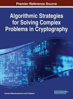 Algorithmic Strategies for Solving Complex Problems in Cryptography PDF