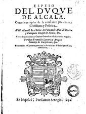 Espeio del duque de Alcala. Con el exemplar de la costante paciencia christiana y politica. ... Por don Francisco Lanario y Aragon ..