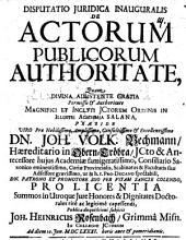 Disp. iur. inaug. de actorum publicorum authoritate