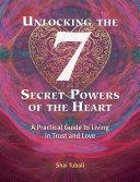 Unlocking the 7 Secret Powers of the Heart