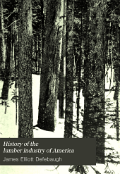 History of the Lumber Industry of America: Volume 2