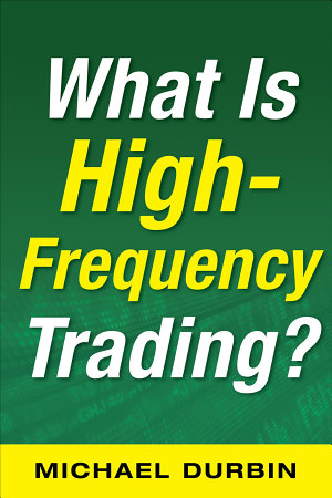 What Is High Frequency Trading  EBOOK