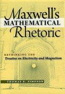 Maxwell s Mathematical Rhetoric PDF