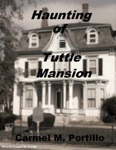 Haunting of Tuttle Mansion
