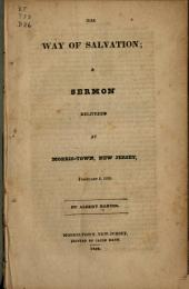 The way of salvation: a sermon delivered at Morris-Town, New Jersey, February 8, 1829. ...