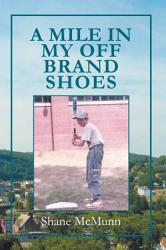 A Mile In My Off Brand Shoes Book PDF