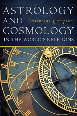 Astrology and Cosmology in the World   s Religions PDF