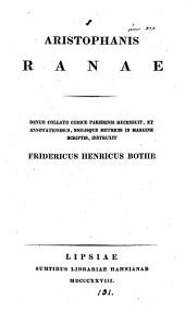 Aristophanis Ranae, recens. et instruxit F.H. Bothe