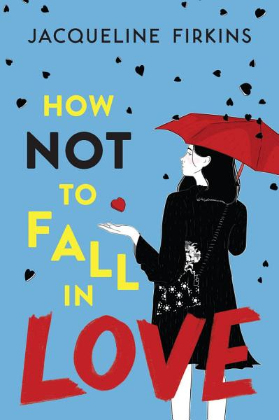 Download How Not to Fall in Love Book