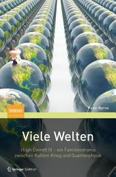 Viele Welten: Hugh Everett III - ein Familiendrama zwischen kaltem Krieg und Quantenphysik