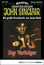 John Sinclair - Folge 1392: Der Verfolger