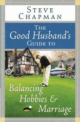 The Good Husband S Guide To Balancing Hobbies And Marriage Book PDF