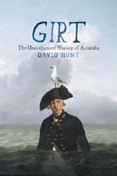 Girt: The Unauthorised History of Australia, Volume 1