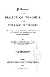 A Grammar of the Dialect of Windhill, in the West Riding of Yorkshire: Volume 26