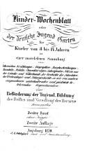 Kinder Wochenblatt oder der deutsche Jugend Garten f  r Kinder von 8 bis 14 Jahren in e  auserlesenen Sammlung n  lehrreichen Erz  hlgn biographiret PDF