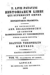 T. Livii Patavini Historiarum libri qui supersunt omnes et deperditorum fragmenta: Fragmenta et index
