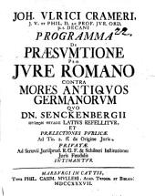 Joh. Ulrici Crameri ... Programma de praesvmtione pro jvre Romano contra mores antiqvos Germanorvm