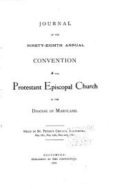 Journal of the Proceedings of the ... Annual Convention of the Protestant Episcopal Church of the Diocese of Maryland: Volumes 98-100