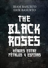 The Black Roses: Héroes entre Pétalos y Espinas