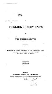 State Papers and Publick Documents of the United States from the Accession of Thomas Jefferson to the Presidency: Exhibiting a Complete View of Our Foreign Relations Since that Time, Volume 2