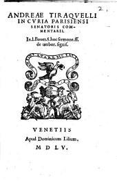 Andreæ Tiraquelli ... In .1. Boues. §. hoc sermone .ff. de uerbor. signif