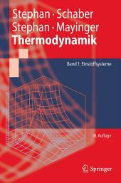 Thermodynamik: Grundlagen und technische Anwendungen Band 1: Einstoffsysteme, Ausgabe 18