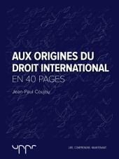 Aux origines du droit international: En 40 pages