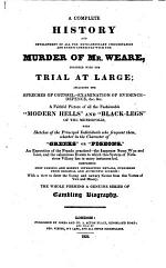 A complete history and development of all the extra-ordinary circumstances ... connected with the murder of Mr. W., etc
